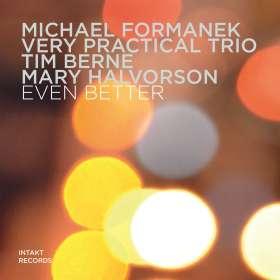 Michael Formanek (geb. 1958): Even Better, CD