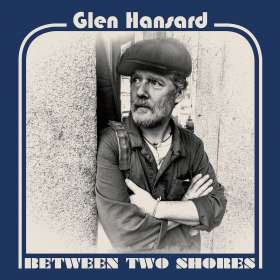 Glen Hansard: Between Two Shores, CD