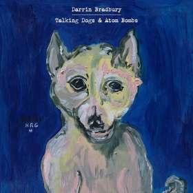 Darrin Bradbury: Talking Dogs & Atom Bombs, CD