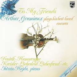 Arthur Grumiaux - To My Friends (180g), LP