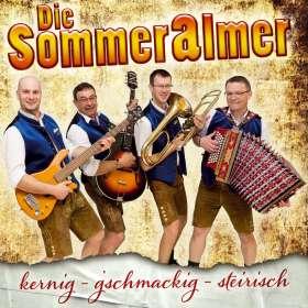 Die Sommeralmer: Kernig-G'Schmackig-Steirisch, CD