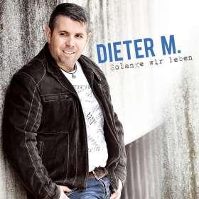 Dieter M.: Solange wir leben, CD