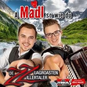 De Zuagroasten Zillertaler: A madl so wie du, CD