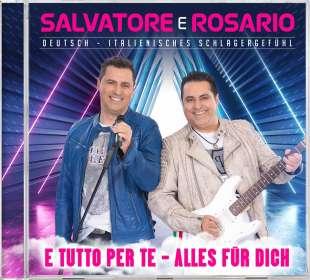 Salvatore E Rosario: E tutto per te - Alles für dich, CD