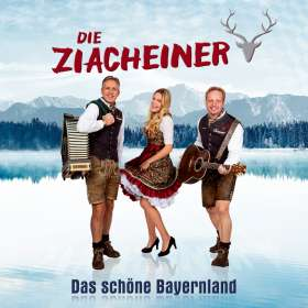 Die Ziacheiner: Das schöne Bayernland, CD