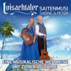 Loisachtaler Saitenmusi: Eine musikalische Weltreise mit Zither u Gitarre, CD