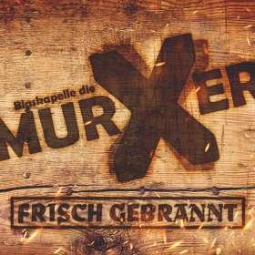 Blaskapelle Die MurXer: Frisch Gebrannt, CD