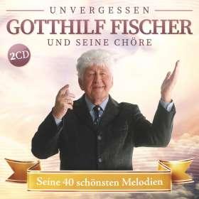 Fischer Chöre: Seine 40 schönsten Melodien, CD