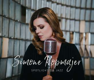 Simone Kopmajer (geb. 1993): Spotlight On Jazz, CD