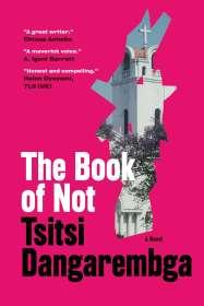 Tsitsi Dangarembga: The Book of Not, Buch