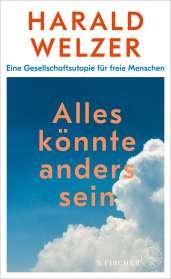Harald Welzer: Alles könnte anders sein, Buch