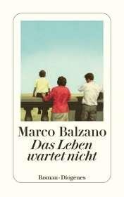 Marco Balzano: Das Leben wartet nicht, Buch