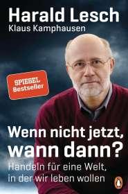 Harald Lesch: Wenn nicht jetzt, wann dann?, Buch