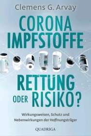 Clemens G. Arvay: Corona-Impfstoffe: Rettung oder Risiko?, Buch