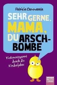 Patricia Cammarata: Sehr gerne, Mama, du Arschbombe, Buch