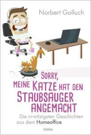 Norbert Golluch: Sorry, meine Katze hat den Staubsauger angemacht, Buch