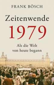 Frank Bösch: Zeitenwende 1979, Buch