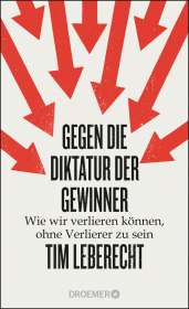 Tim Leberecht: Gegen die Diktatur der Gewinner, Buch