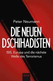 Peter R. Neumann: Die neuen Dschihadisten, Buch