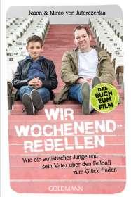 Mirco von Juterczenka: Wir Wochenendrebellen, Buch