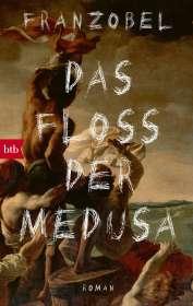 Franzobel: Das Floß der Medusa, Buch