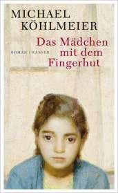 Michael Köhlmeier: Das Mädchen mit dem Fingerhut, Buch