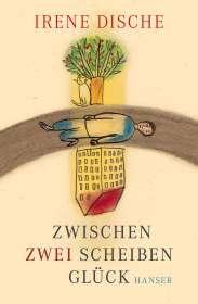 Irene Dische: Zwischen zwei Scheiben Glück, Buch