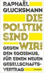 Raphaël Glucksmann: Die Politik sind wir!, Buch