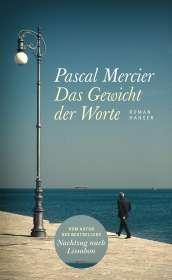 Pascal Mercier: Das Gewicht der Worte, Buch