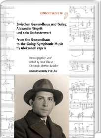 Zwischen Gewandhaus und Gulag: Alexander Weprik und sein Orchesterwerk, Buch