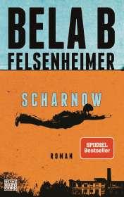 Bela B Felsenheimer: Scharnow, Buch