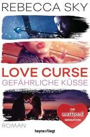 Rebecca Sky: Love Curse 2 - Gefährliche Küsse, Buch