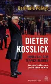 Dieter Kosslick: Schön auf dem Teppich bleiben, Buch
