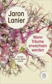 Jaron Lanier: Wenn Träume erwachsen werden, Buch