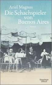 Ariel Magnus: Die Schachspieler von Buenos Aires, Buch