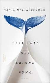 Tanja Maljartschuk: Blauwal der Erinnerung, Buch