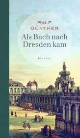 Ralf Günther: Als Bach nach Dresden kam, Buch