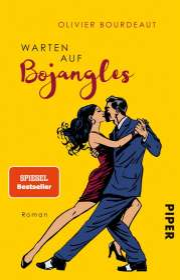 Olivier Bourdeaut: Warten auf Bojangles, Buch