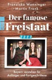 Franziska Wanninger: Der famose Freistaat, Buch