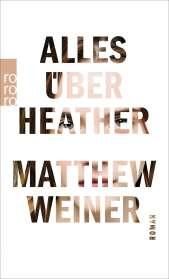 Matthew Weiner: Alles über Heather, Buch