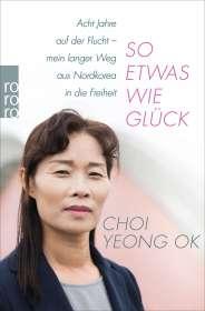 Choi Yeong Ok: So etwas wie Glück, Buch
