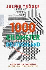 Julius Tröger: 1000 Kilometer Deutschland, Buch