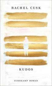 Rachel Cusk: Kudos, Buch
