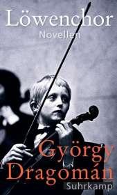 György Dragomán: Löwenchor, Buch