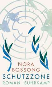 Nora Bossong: Schutzzone, Buch