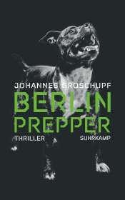 Johannes Groschupf: Berlin Prepper, Buch