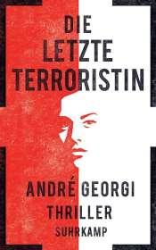 André Georgi: Die letzte Terroristin, Buch