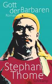 Stephan Thome: Gott der Barbaren, Buch