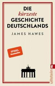 James Hawes: Die kürzeste Geschichte Deutschlands, Buch