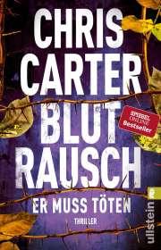 Chris Carter: Blutrausch - Er muss töten, Buch